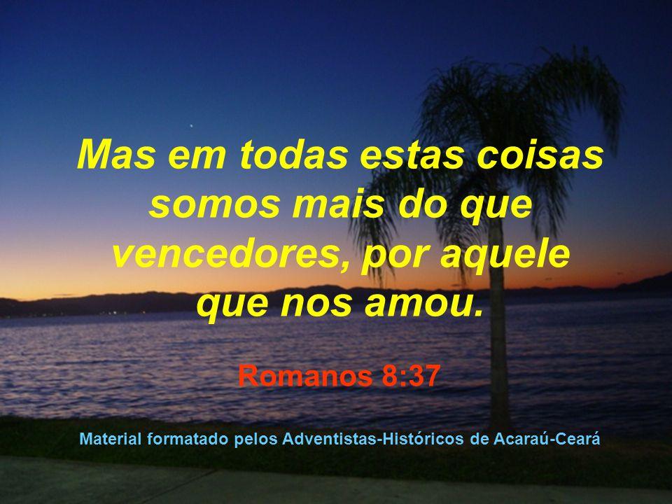Material formatado pelos Adventistas-Históricos de Acaraú-Ceará