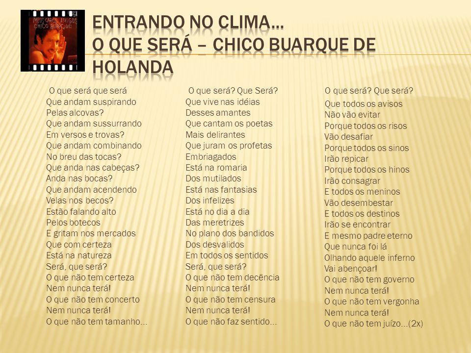 Entrando no clima... O que será – Chico Buarque de Holanda