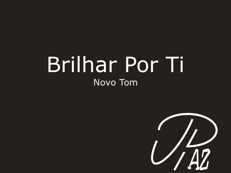 Brilhar Por Ti Novo Tom