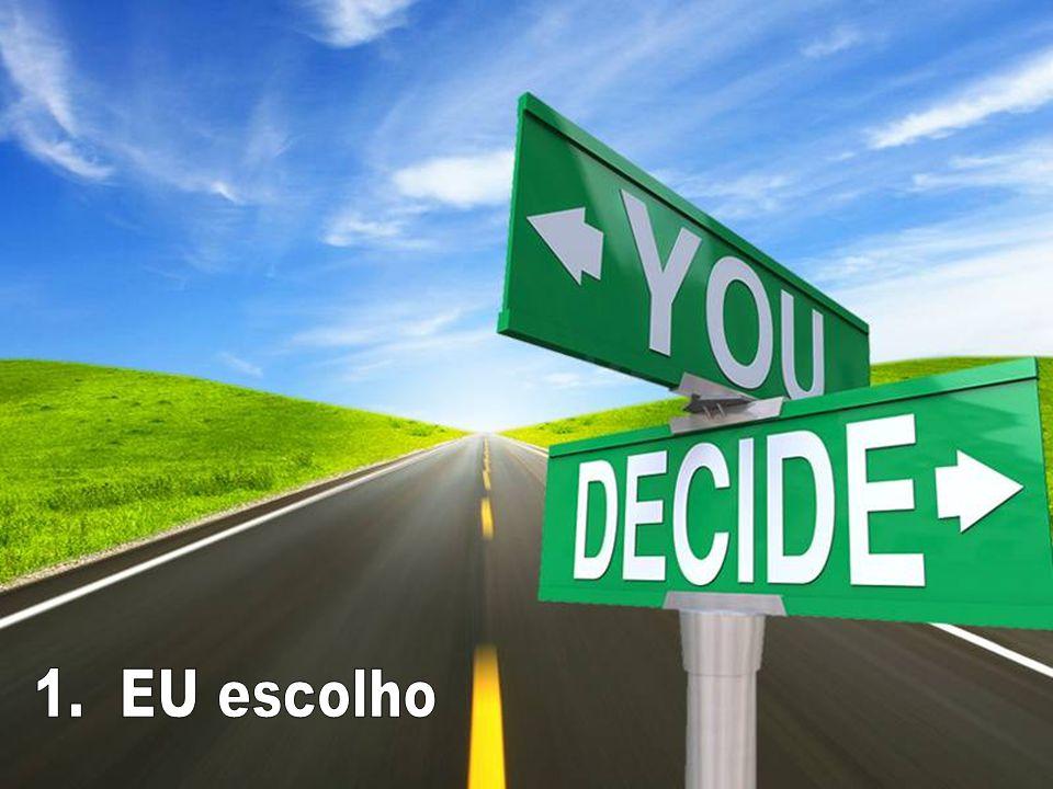1. EU escolho