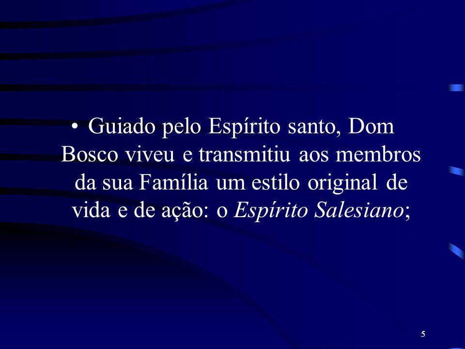 Guiado pelo Espírito santo, Dom Bosco viveu e transmitiu aos membros da sua Família um estilo original de vida e de ação: o Espírito Salesiano;