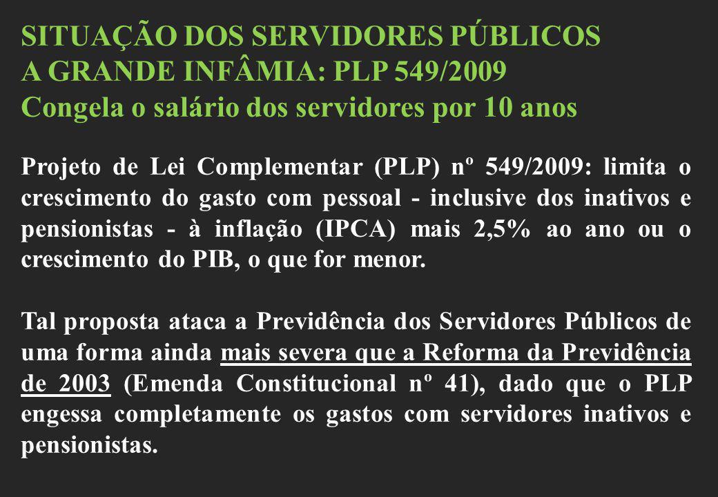 SITUAÇÃO DOS SERVIDORES PÚBLICOS A GRANDE INFÂMIA: PLP 549/2009