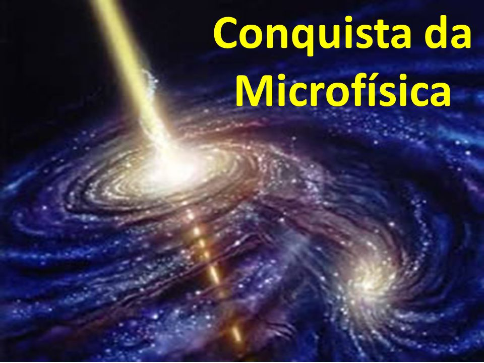 Conquista da Microfísica