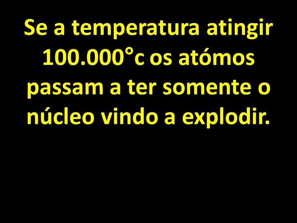 Se a temperatura atingir 100