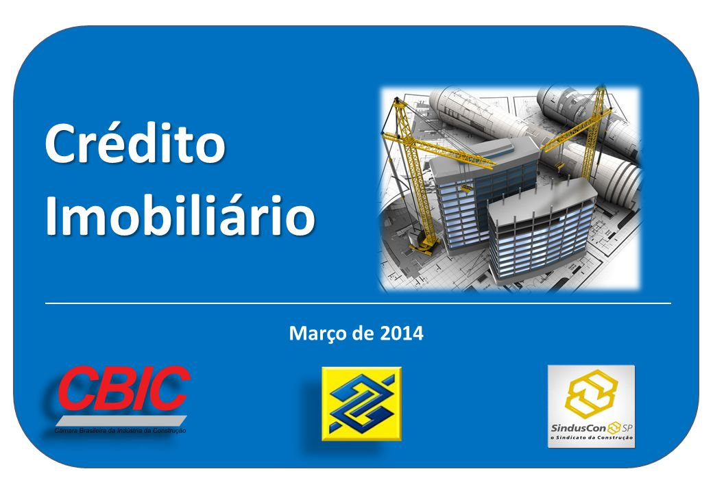 Crédito Imobiliário Março de 2014