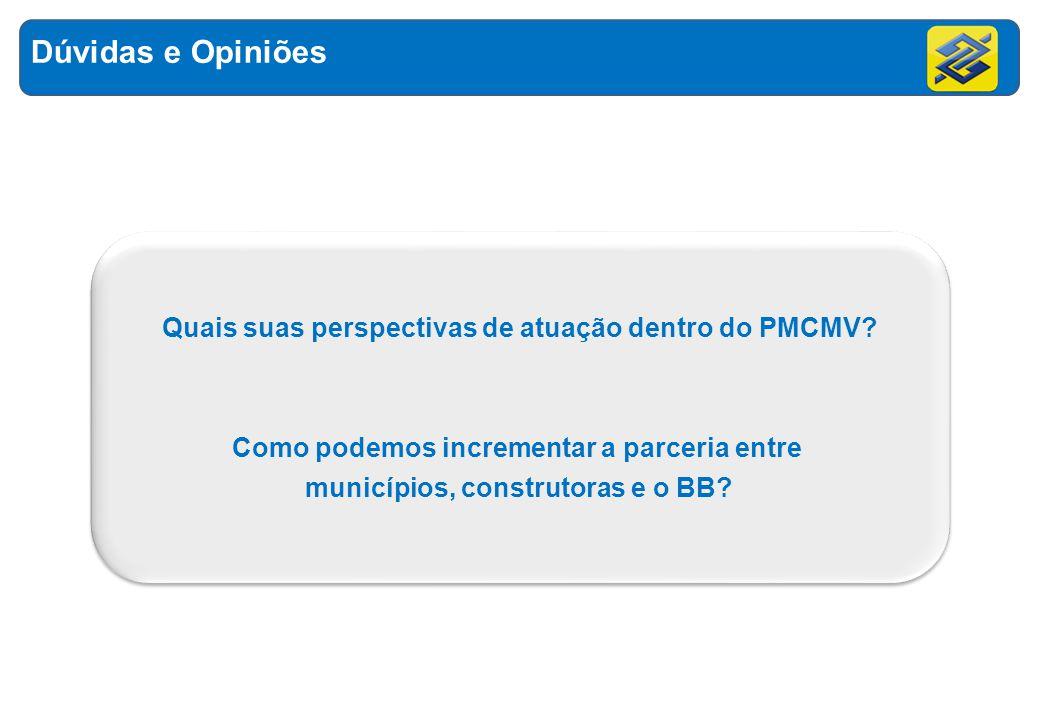 Dúvidas e Opiniões Quais suas perspectivas de atuação dentro do PMCMV