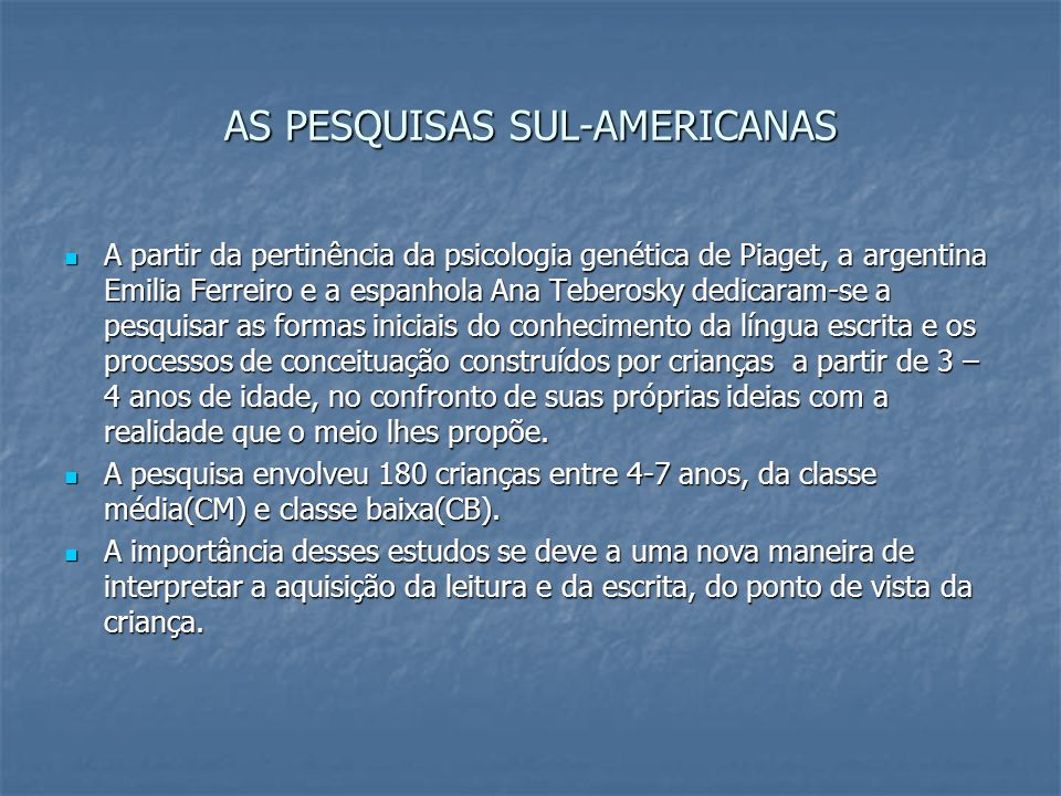 AS PESQUISAS SUL-AMERICANAS