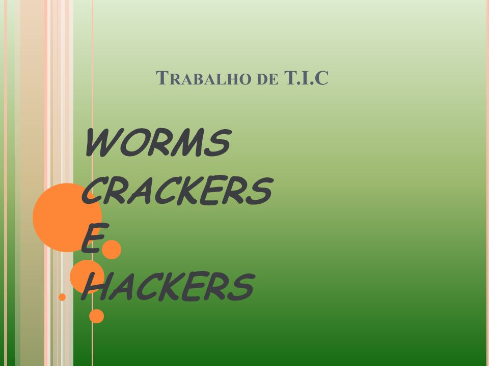 WORMS CRACKERS E HACKERS
