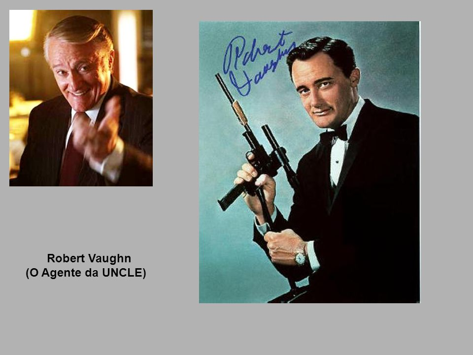 Robert Vaughn (O Agente da UNCLE)