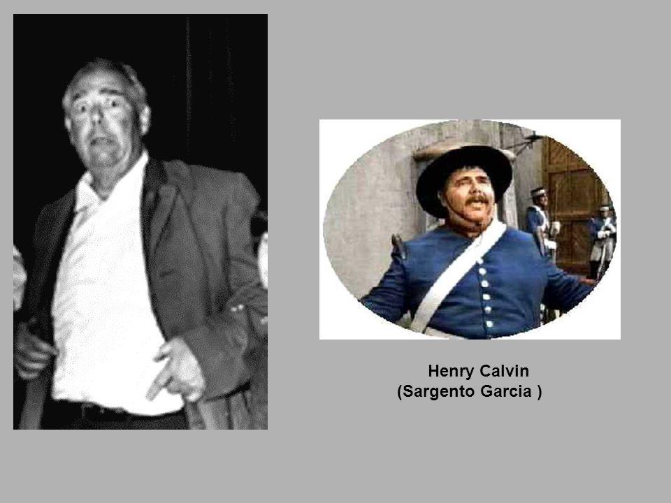 Henry Calvin (Sargento Garcia )