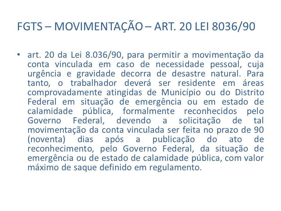 FGTS – MOVIMENTAÇÃO – ART. 20 LEI 8036/90