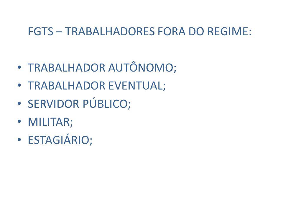 FGTS – TRABALHADORES FORA DO REGIME:
