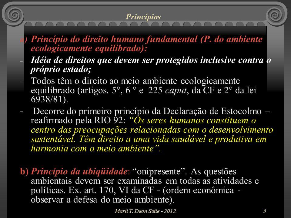 Princípios Princípio do direito humano fundamental (P. do ambiente ecologicamente equilibrado):