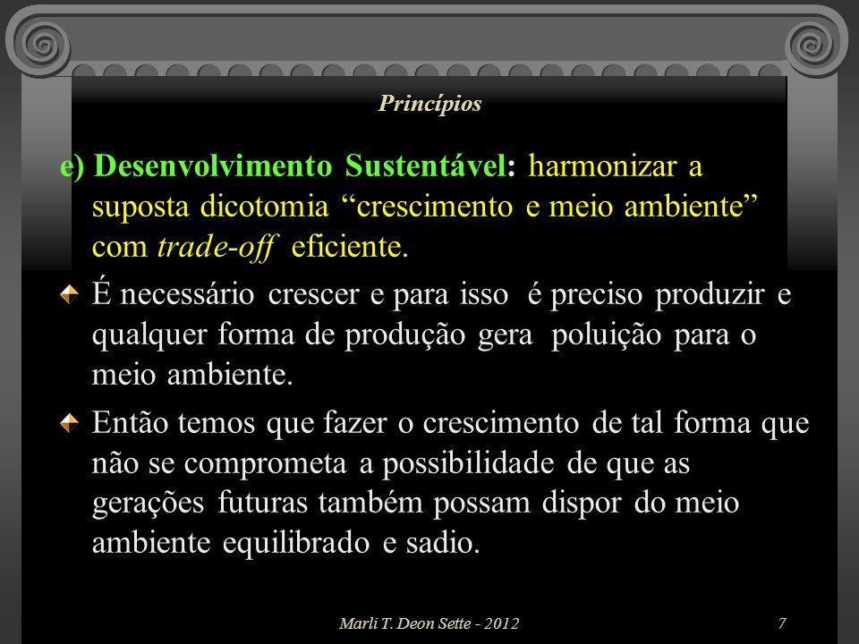 Princípios e) Desenvolvimento Sustentável: harmonizar a suposta dicotomia crescimento e meio ambiente com trade-off eficiente.