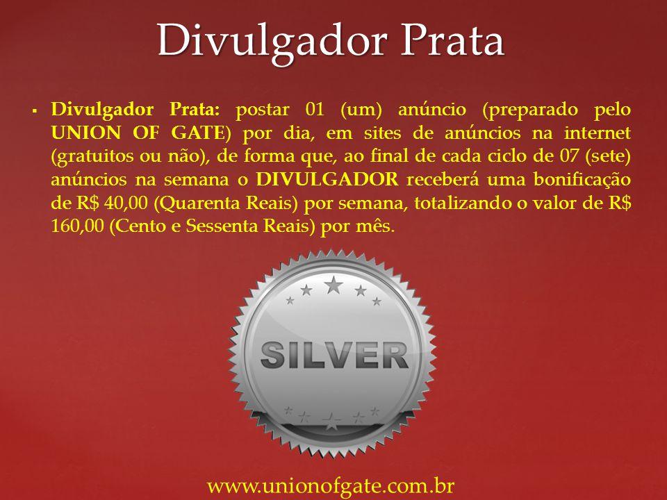 Divulgador Prata www.unionofgate.com.br