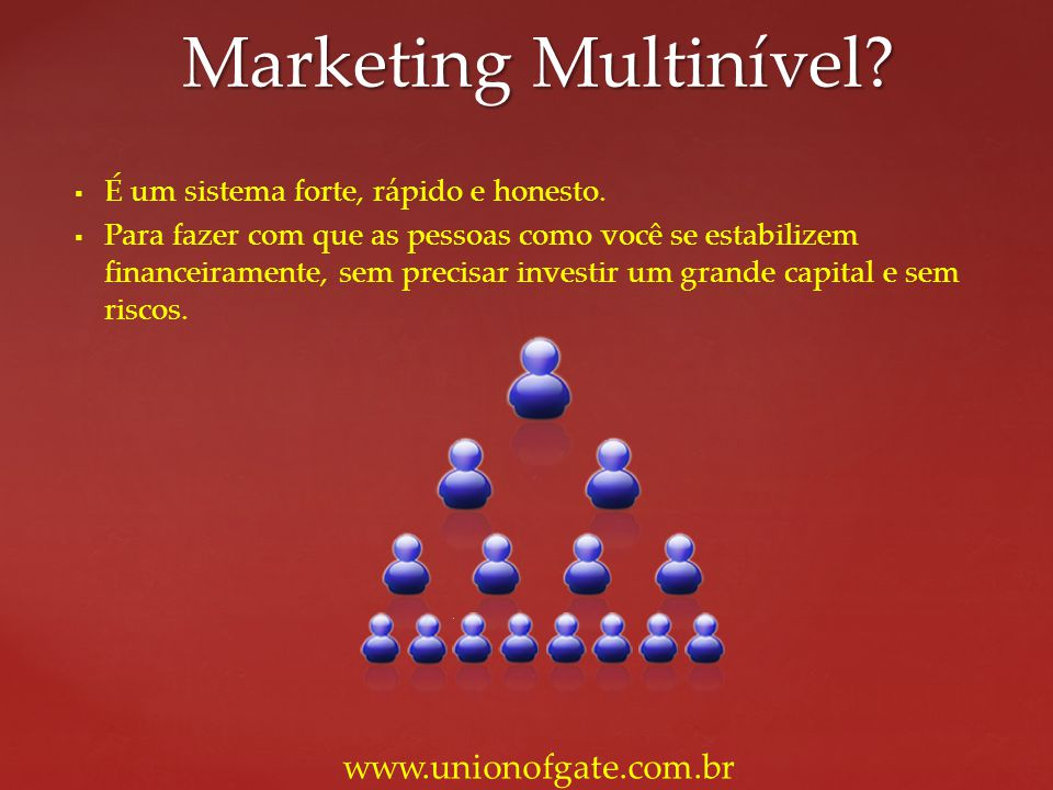 Marketing Multinível www.unionofgate.com.br