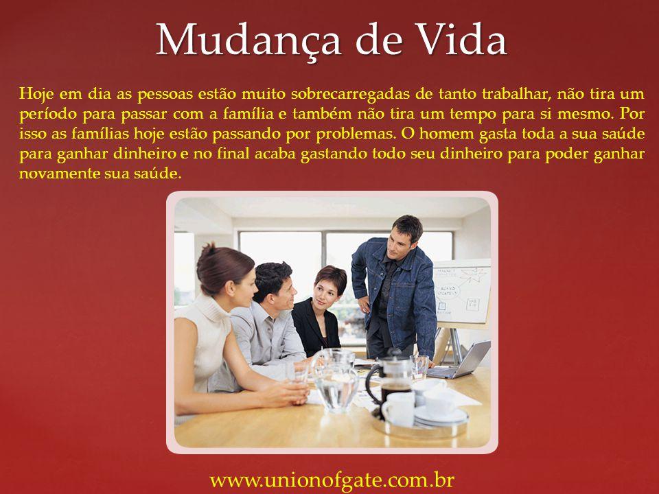 Mudança de Vida www.unionofgate.com.br