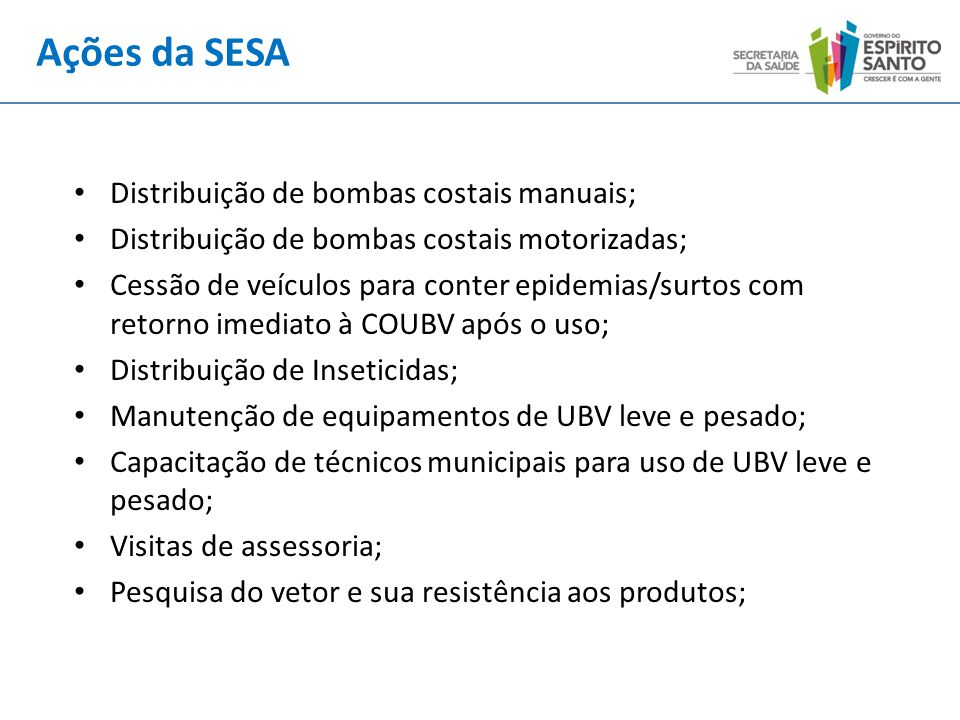 Ações da SESA Distribuição de bombas costais manuais;