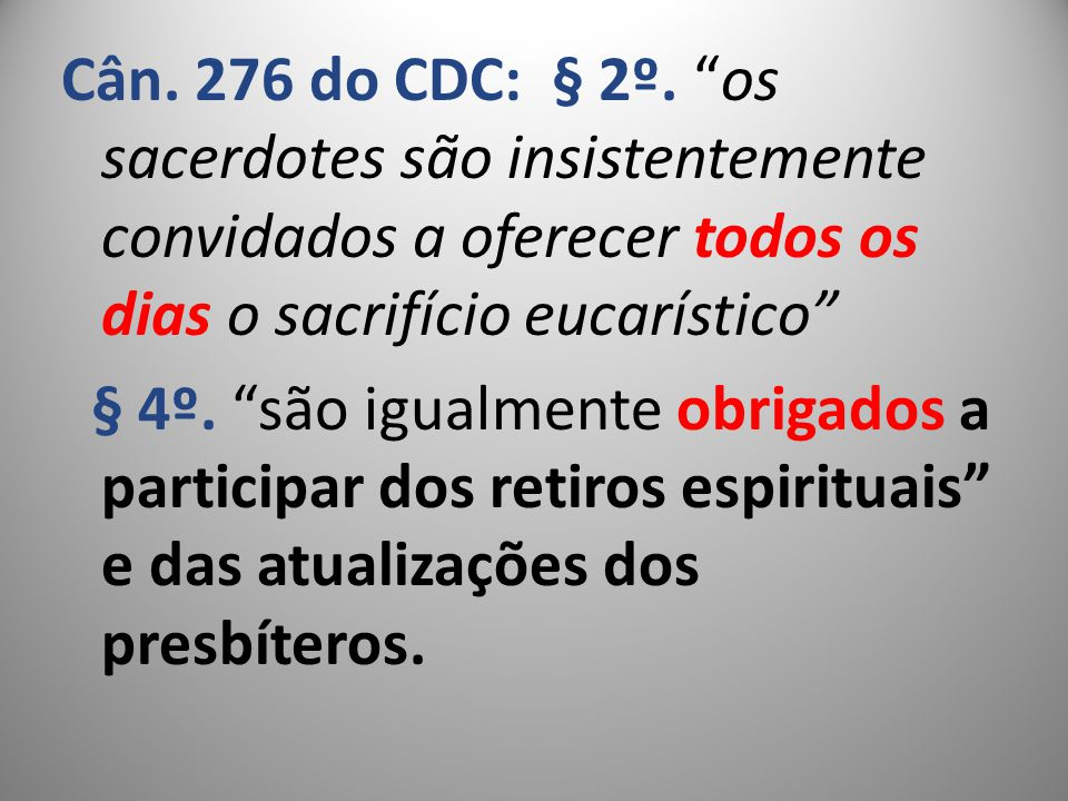 Cân. 276 do CDC: § 2º.