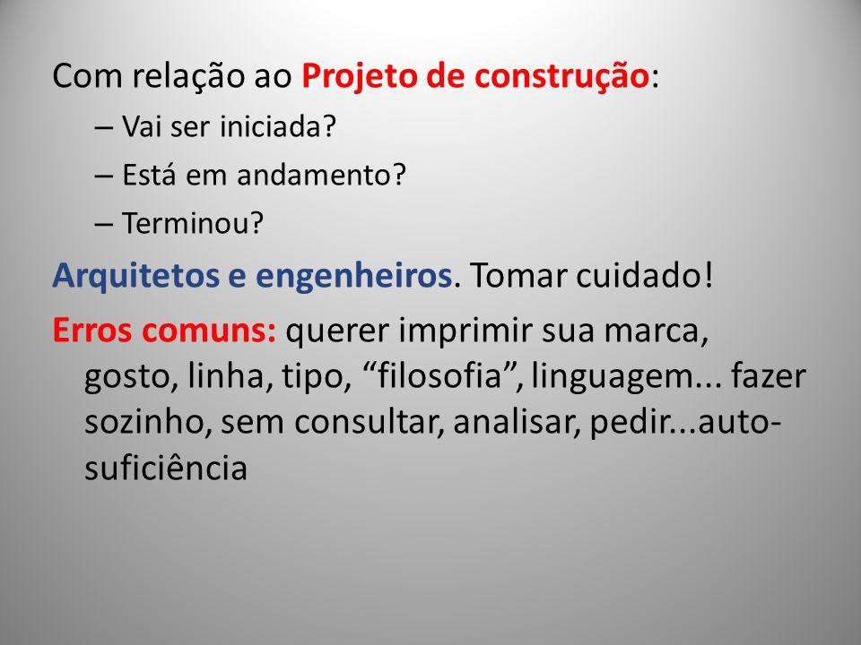 Com relação ao Projeto de construção: