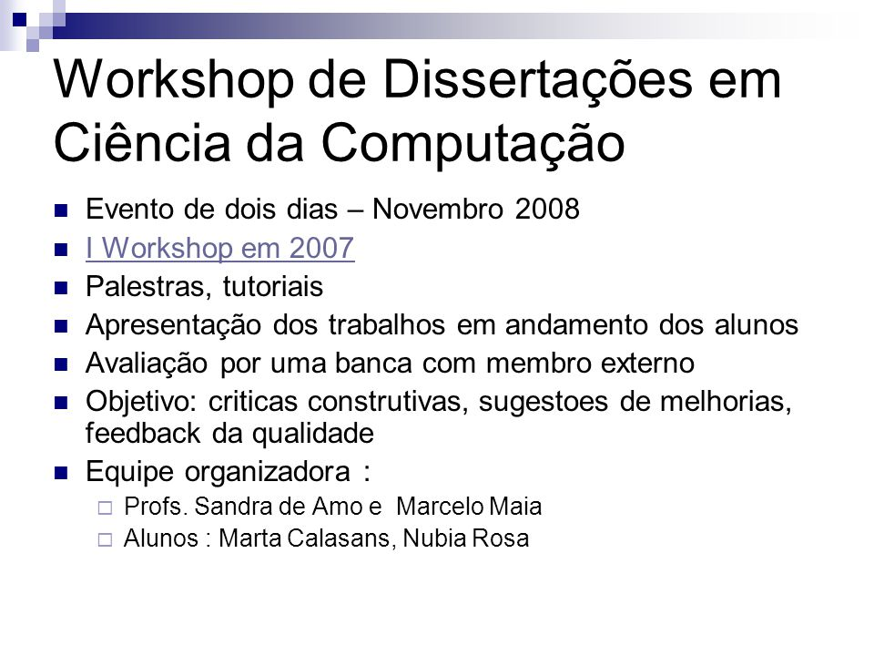 Workshop de Dissertações em Ciência da Computação