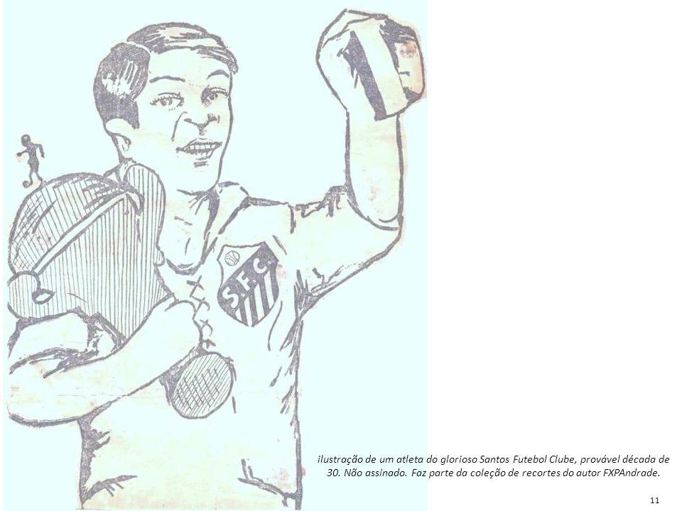 ilustração de um atleta do glorioso Santos Futebol Clube, provável década de 30. Não assinado. Faz parte da coleção de recortes do autor FXPAndrade.