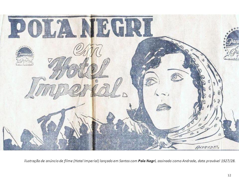 ilustração de anúncio de filme (Hotel Imperial) lançado em Santos com Pola Negri, assinado como Andrade, data provável 1927/28.