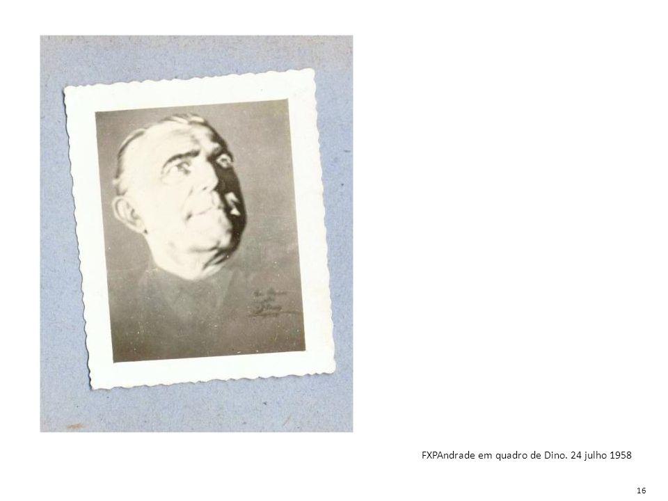 FXPAndrade em quadro de Dino. 24 julho 1958