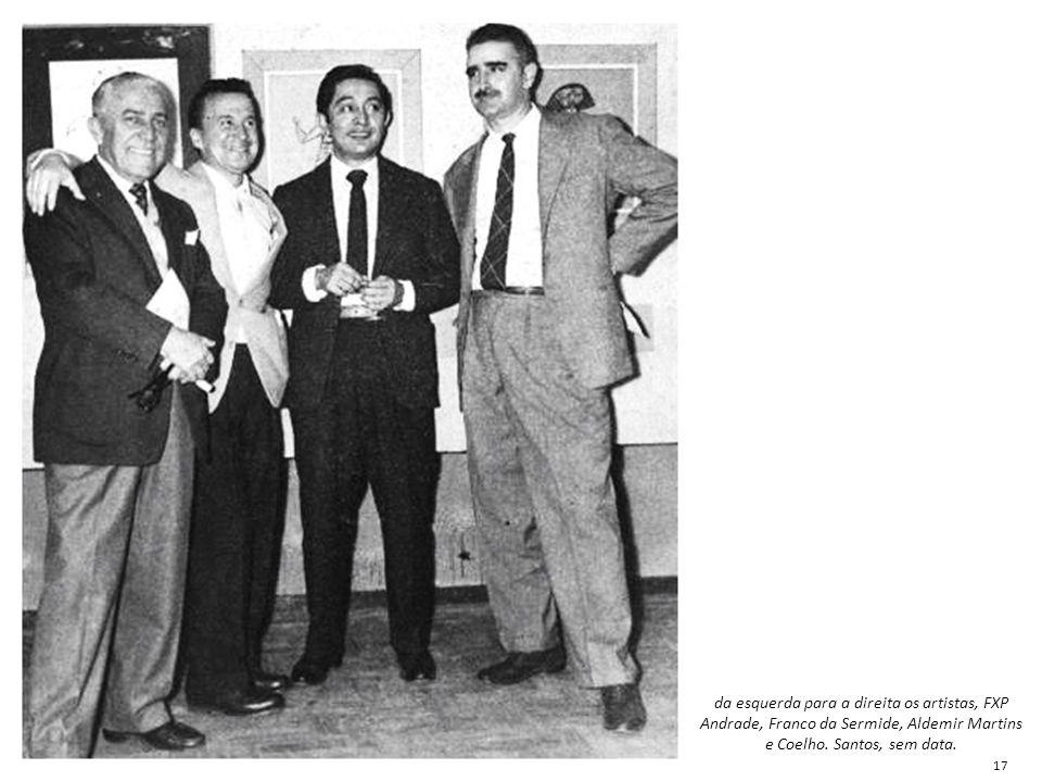 da esquerda para a direita os artistas, FXP Andrade, Franco da Sermide, Aldemir Martins e Coelho. Santos, sem data.