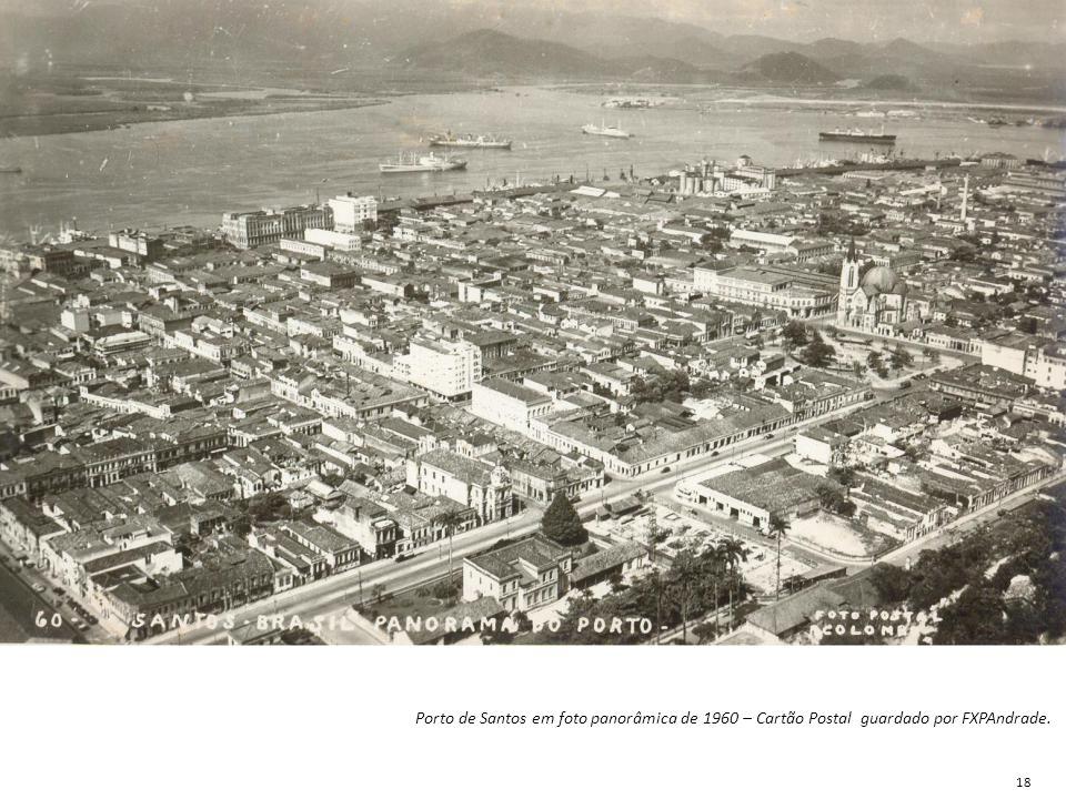 Porto de Santos em foto panorâmica de 1960 – Cartão Postal guardado por FXPAndrade.