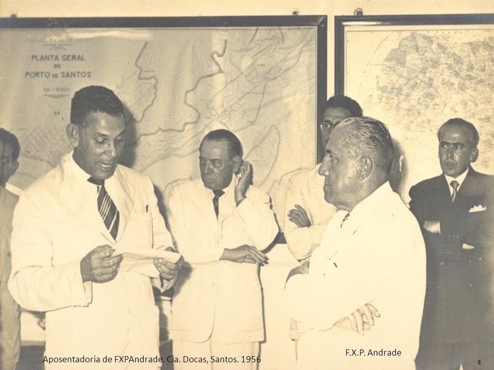 Aposentadoria de FXPAndrade. Cia. Docas, Santos. 1956