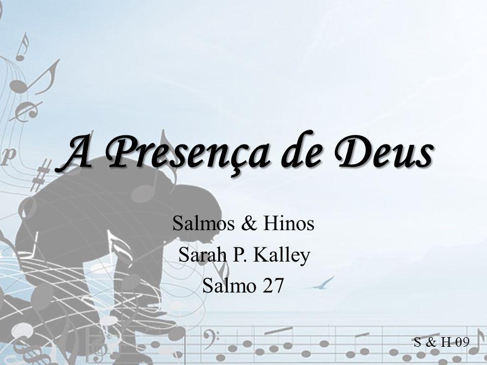 Salmos & Hinos Sarah P. Kalley Salmo 27