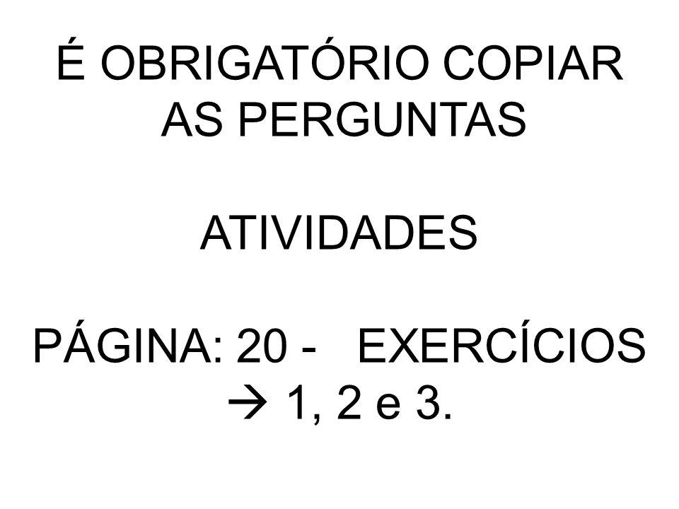 PÁGINA: 20 - EXERCÍCIOS  1, 2 e 3.