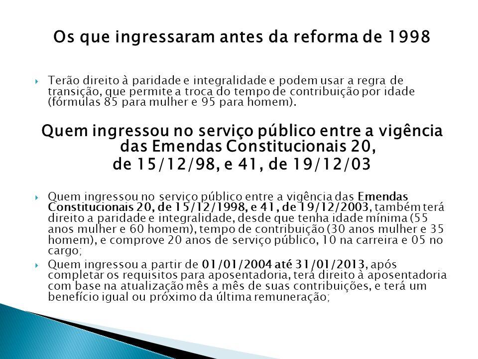 Os que ingressaram antes da reforma de 1998