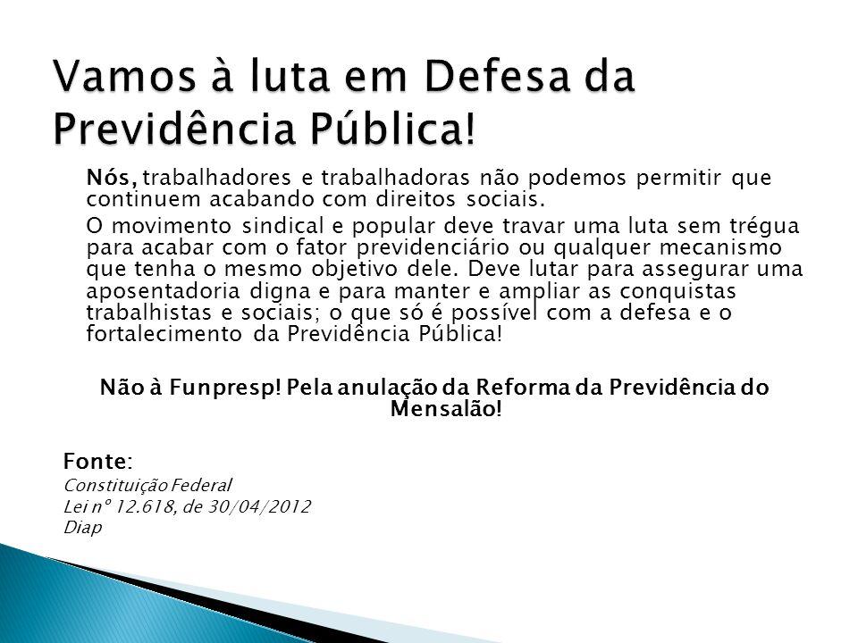 Vamos à luta em Defesa da Previdência Pública!