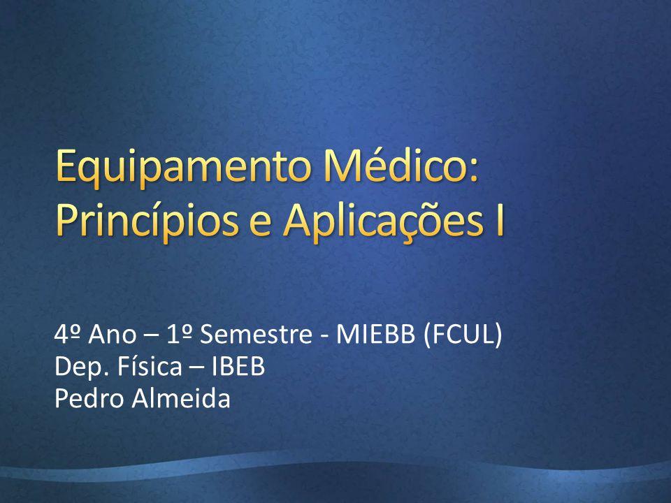 Equipamento Médico: Princípios e Aplicações I