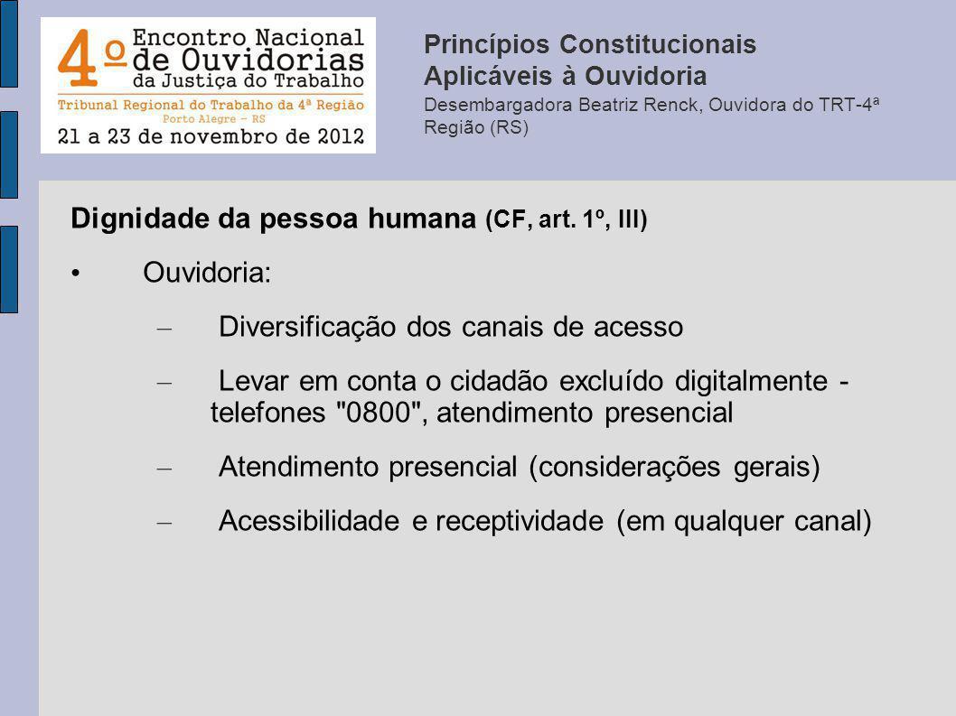Dignidade da pessoa humana (CF, art. 1º, III) Ouvidoria: