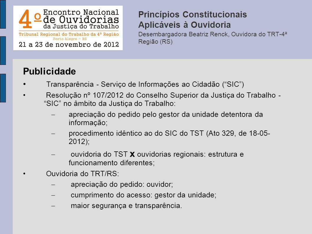Princípios Constitucionais Aplicáveis à Ouvidoria Desembargadora Beatriz Renck, Ouvidora do TRT-4ª Região (RS)