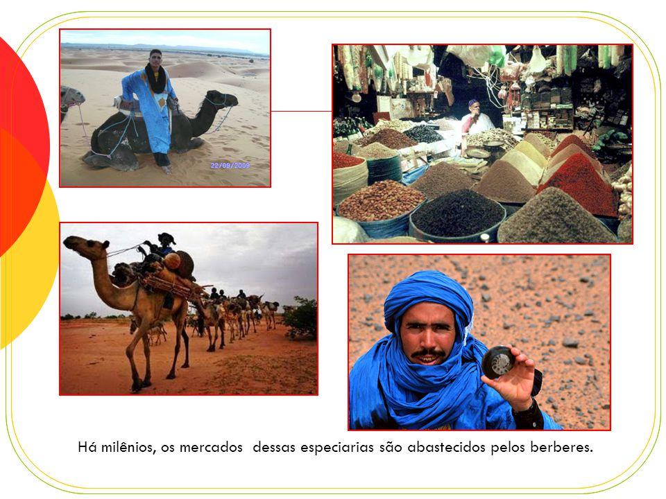 Há milênios, os mercados dessas especiarias são abastecidos pelos berberes.