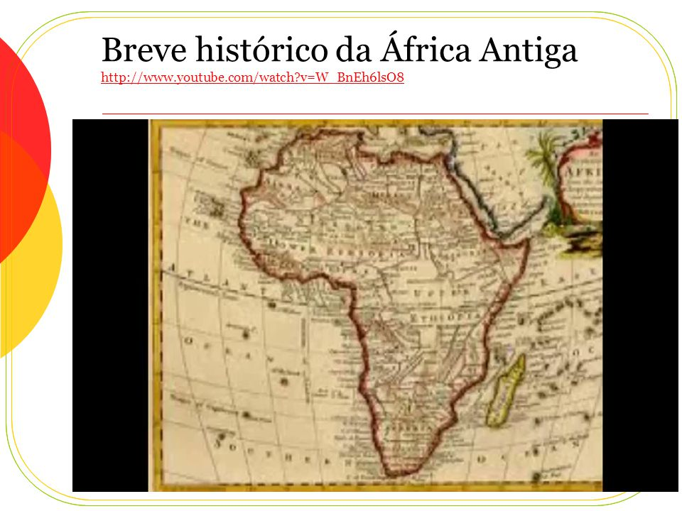 Breve histórico da África Antiga http://www. youtube. com/watch