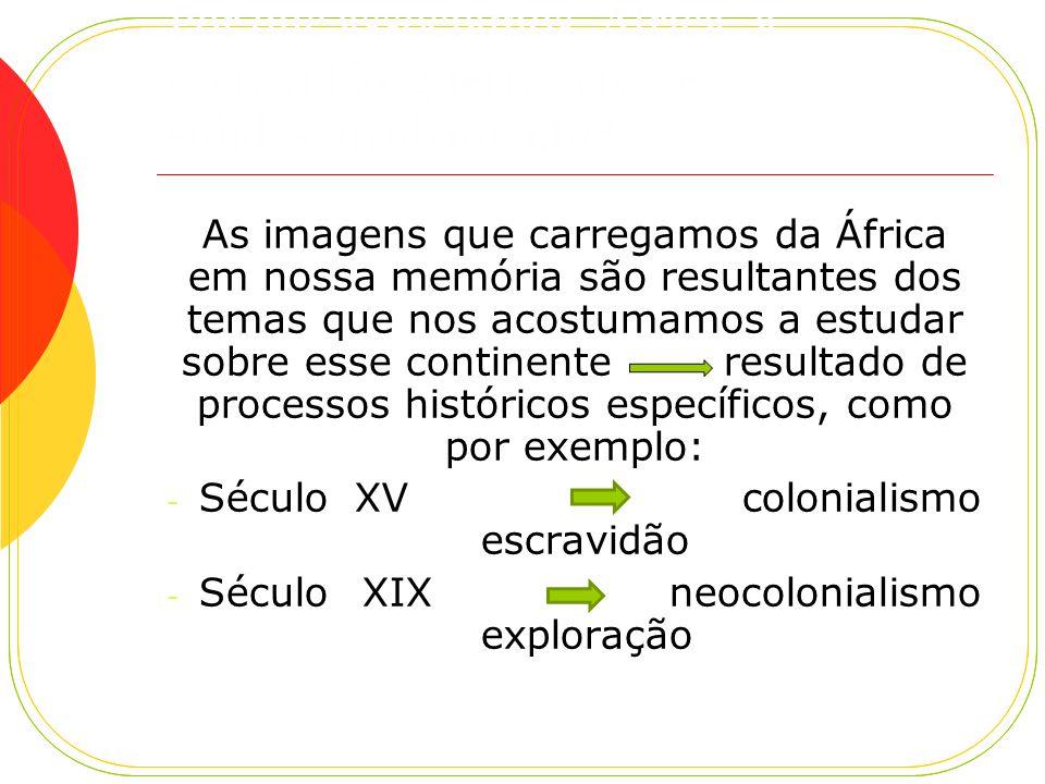 Por que associamos África à escravidão, guerras civis e subdesenvolvimento