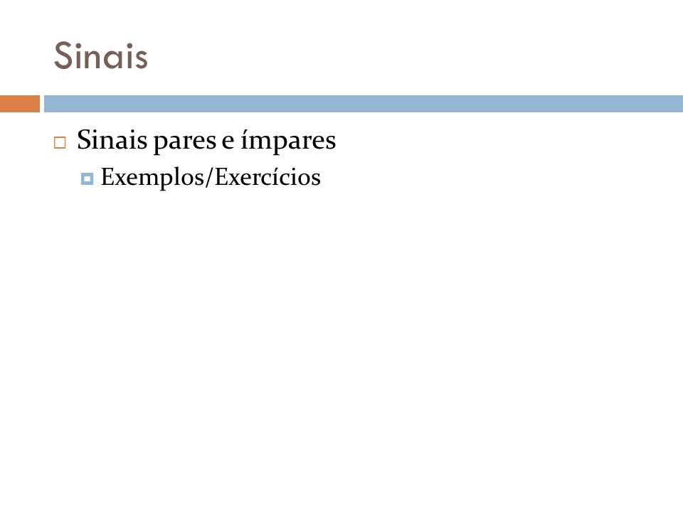 Sinais Sinais pares e ímpares Exemplos/Exercícios
