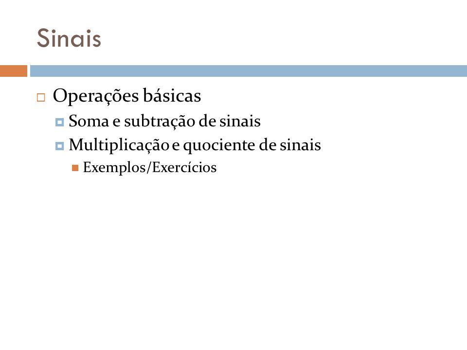 Sinais Operações básicas Soma e subtração de sinais
