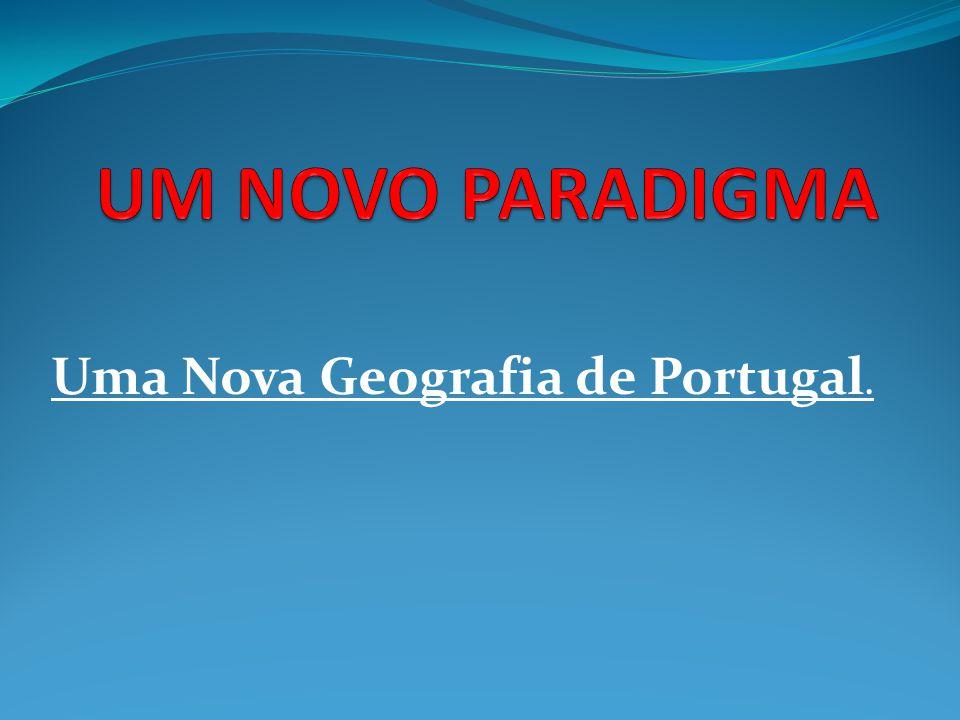 Uma Nova Geografia de Portugal.