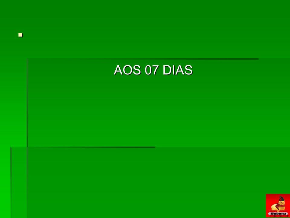 . AOS 07 DIAS