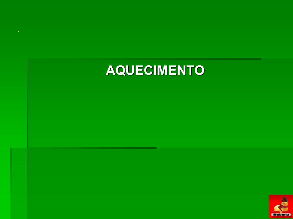 . AQUECIMENTO