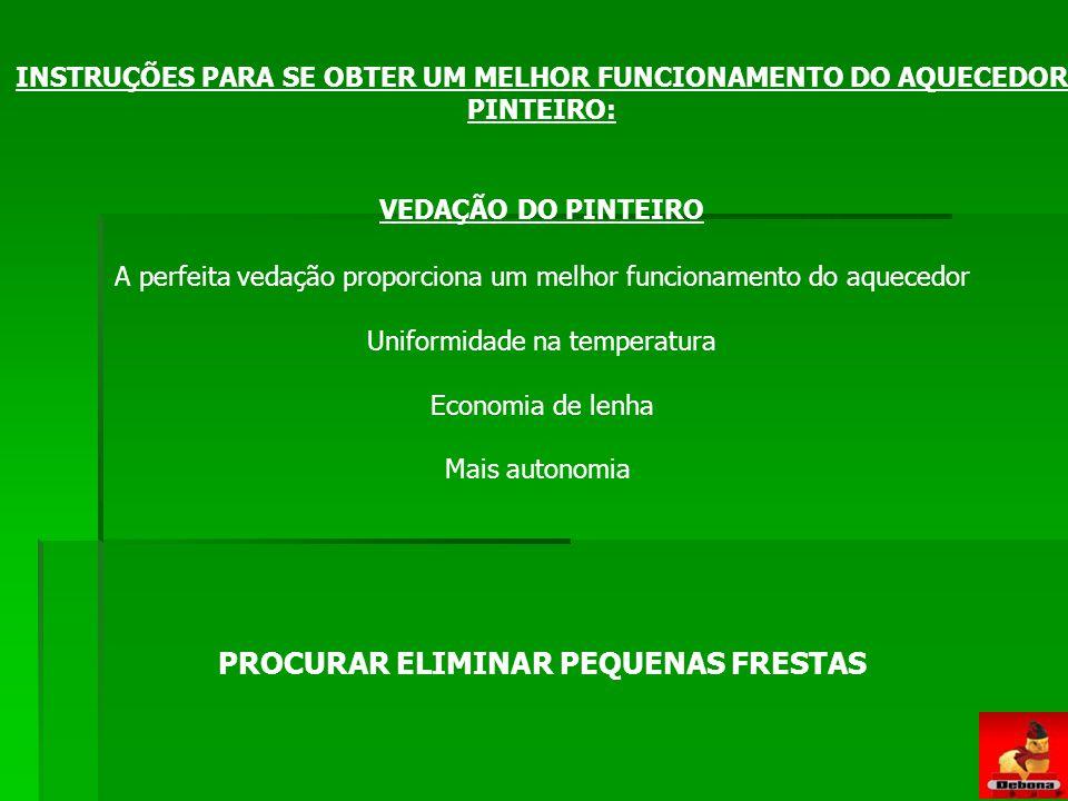 PROCURAR ELIMINAR PEQUENAS FRESTAS