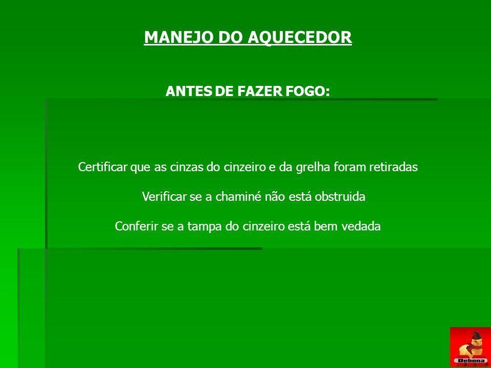 MANEJO DO AQUECEDOR ANTES DE FAZER FOGO: