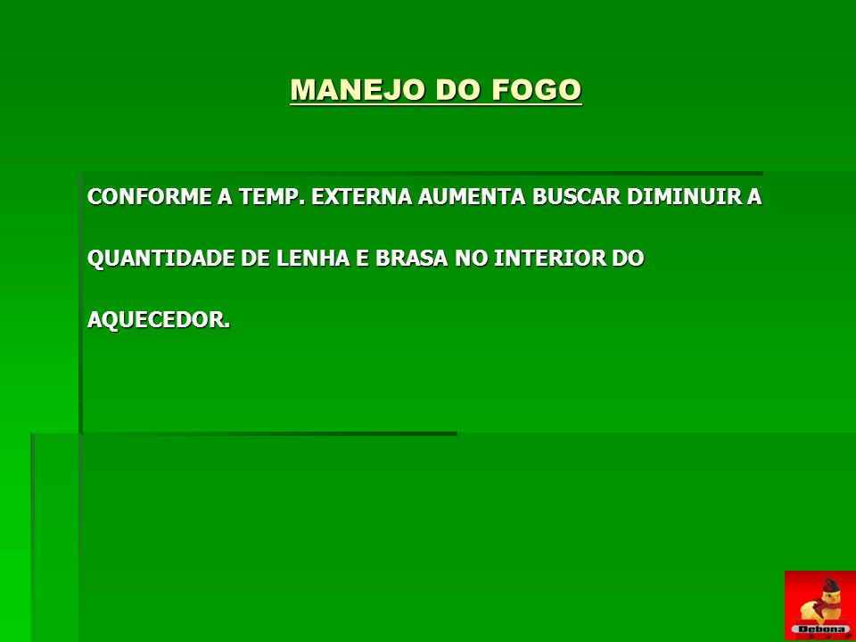 MANEJO DO FOGO CONFORME A TEMP.
