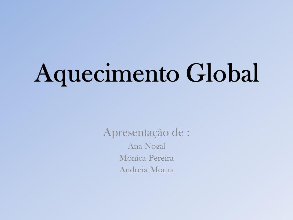 Apresentação de : Ana Nogal Mónica Pereira Andreia Moura